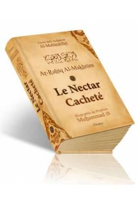 AR-RAHÎQ AL-MAKHTOUM - LE NECTAR CACHETÉ - BIOGRAPHIE DU PROPHÈTE MUHAMMAD (SAW)
