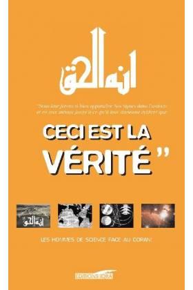 CECI EST LA VERITE - Les hommes de science face au Coran