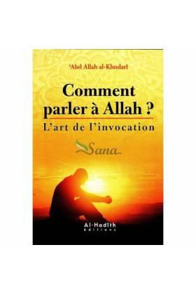 Comment parler à Allah? - L'art de l'invocation -