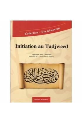 INITIATION AU TADJWEED - Professeur Saïd Chahouli - Al Qamar