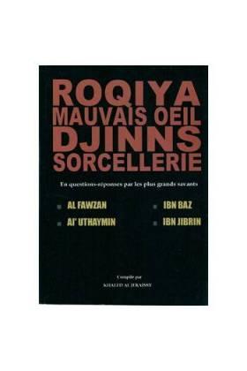 Roqiya, Mauvais Oeil, Djinns, Sorcellerie- En questions-réponses par les plus grands Savants-