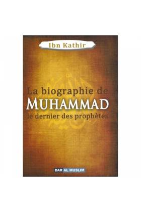 La biographie de MUHAMMAD -le Prophète de l'islam-