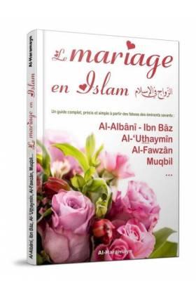 Le mariage en Islam (Un guide complet, précis et simple à partir des fatwas d'éminents savants)