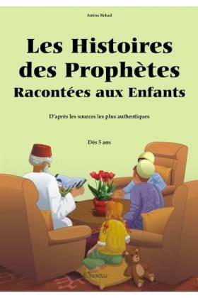 LES HISTOIRES DES PROPHETES Racontées aux Enfants