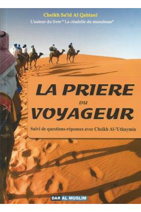 LA PRIERE DU VOYAGEUR (Cheikh Sa'îd Al Qahtanî)