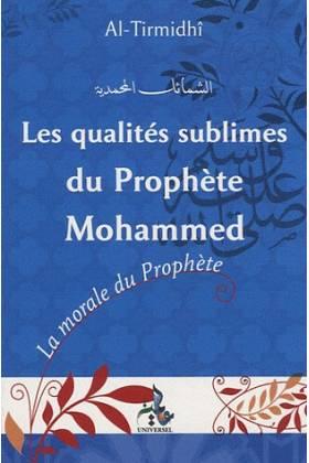 Les qualités sublimes du Prophète Mohammed (SAW)