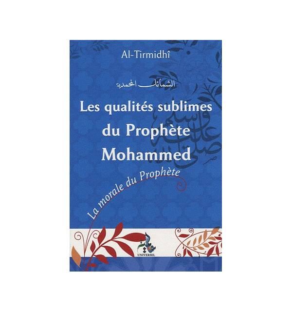 Les qualités sublimes du Prophète Mohammed