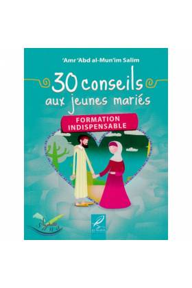 30 conseils aux jeunes mariés 'Amr abd al Mun'im Salim