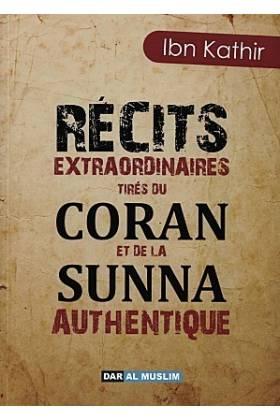 Récits Extraordinaires tirés du Coran et de la Sunna Authentique