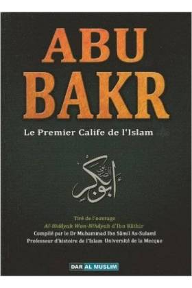 ABU BAKR-Le Premier Calife De L'Islam -