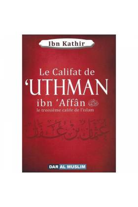 Le califat de 'UTHMAN ibn 'Affân
