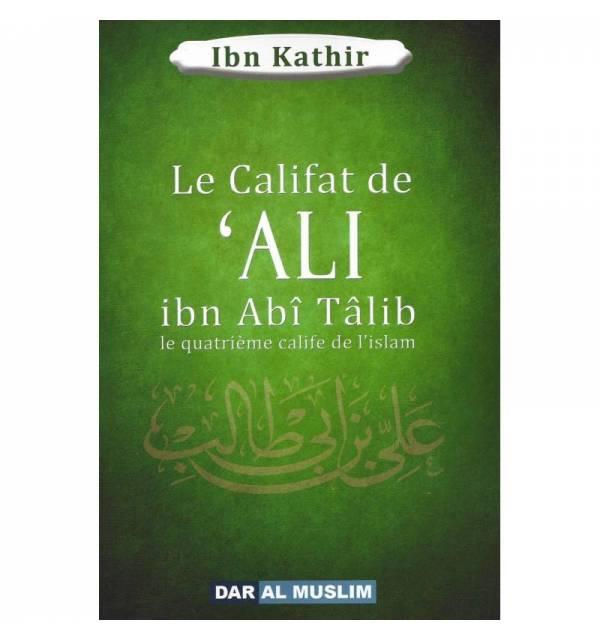 Le califat de 'ALI ibn Abî Tâlib