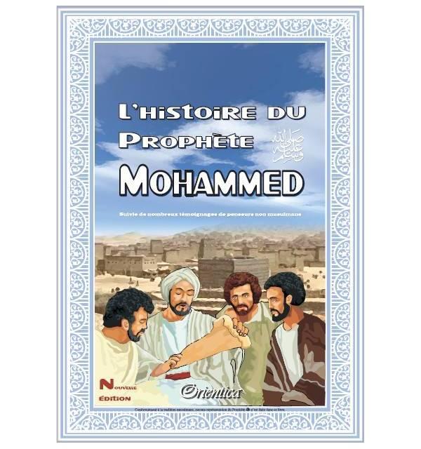 L'Histoire du Prophète Mohammed (BSDL) - Suivie de nombreux témoignages...