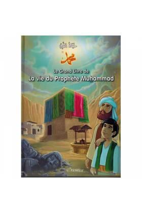 Le Grand Livre de La Vie du Prophète Muhammad - Bilingue -