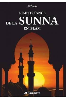 L'importance de la Sunna en Islam- Al Fawzân-