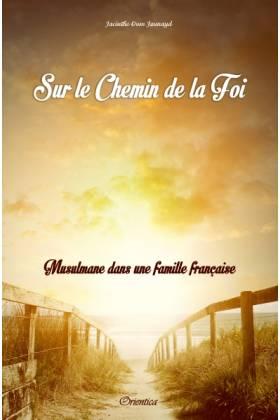 """Sur le chemin de la foi """"Musulmane dans une famille française"""""""