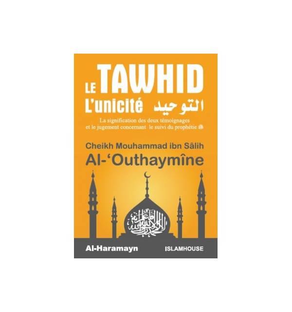 Le Tawhid - L'Unicité - Cheikh Al Outhaymine -