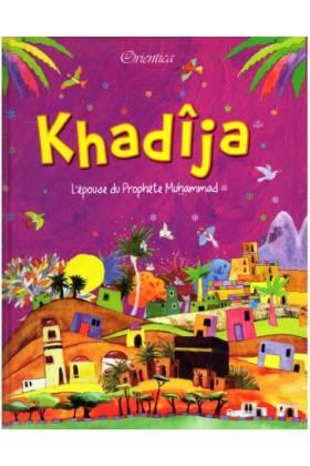 Khadîja - L'épouse du Prophète Muhammad (SAW)