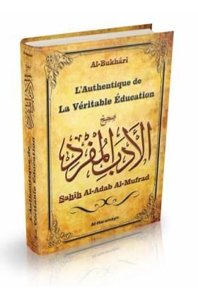 L'Authentique de La Véritable Education - Sahîh Al-Adab Al-Mufrad (Bilingue français/arabe)
