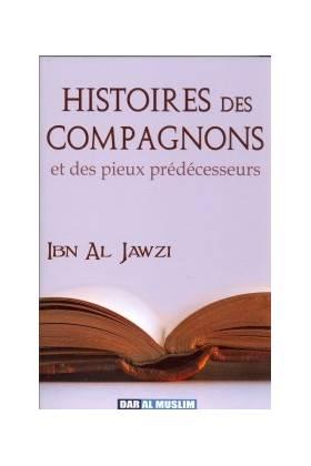 HISTOIRES DES COMPAGNONS et des pieux prédécesseurs  D'IBN AL  JAWZY
