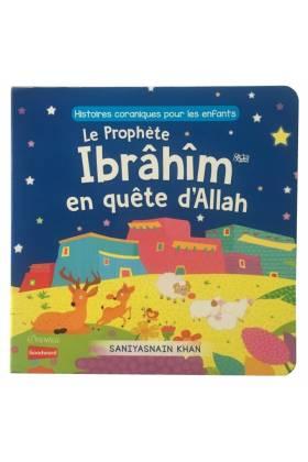 Le Prophète Ibrahim en quête d'Allah (Livre pour enfant avec pages cartonnées)